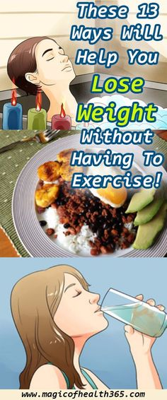 THESE 13 WAYS WILL HELP YOU LOSE WEIGHT WITHOUT HAVING TO EXERCISE!