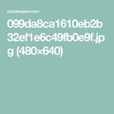 099da8ca1610eb2b32ef1e6c49fb0e9f.jpg (480×640)