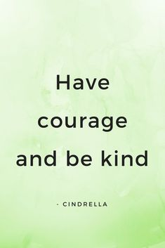 Strength Quotes : Courage and Kindness quotes   Click to shop creative quote prints and art poster