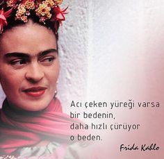 Acı çeken yüreği var ise bir bedenin, daha hızlı çürüyor o beden.   - Frida Kahlo  (Kaynak: Instagram - hergun1yazar)  #sözler #anlamlısözler #güzelsözler #manalısözler #özlüsözler #alıntı #alıntılar #alıntıdır #alıntısözler #şiir #edebiyat