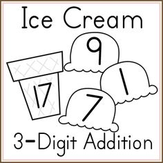 FREE Ice Cream 3 Digit Addition printables in color or blk & wht.