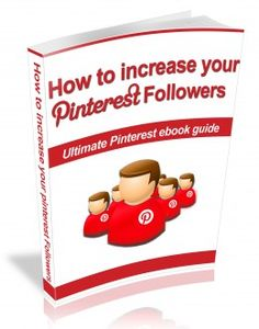 How To Get Followers On Pinterest - Ultimate Pinterest eBook Guide