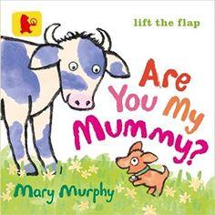 Are You My Mummy? (Baby Walker): Amazon.co.uk: Mary Murphy: 9781406353785: Books