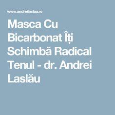 Masca Cu Bicarbonat Îți Schimbă Radical Tenul - dr. Andrei Laslău