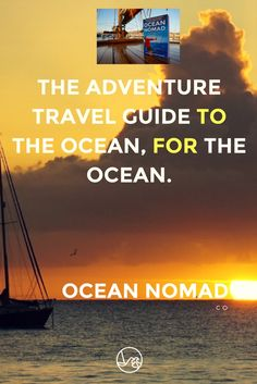 Catch a Sailboat Ride & Contribute to a Healthier Ocean Learn more about the alternative style of travel with the sailboathitchhikers guide Ocean Nomad