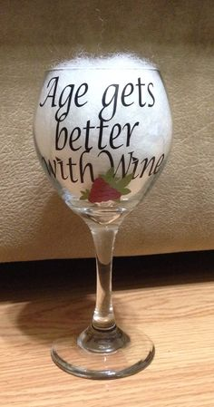 Age Wine Glass saying by doublePcrafts on Etsy, $10.00