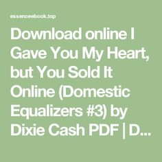 Download online I Gave You My Heart, but You Sold It Online (Domestic Equalizers #3) by Dixie Cash PDF | Download e-books for free