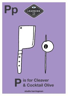 Pp - P is for Cleaver and Cocktail Olive