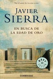 En busca de la edad de oro   - Javier Sierra - Novela histórica