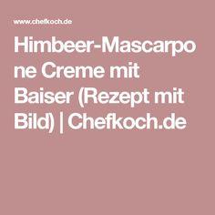 Himbeer-Mascarpone Creme mit Baiser (Rezept mit Bild) | Chefkoch.de