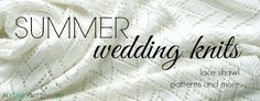 Summer Wedding Knits: Lace Shawl Patterns and More