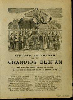 Historia interesan de un grandiós elefán, ab totas las assanyes que va passá desde son neixament hasta'l present any.