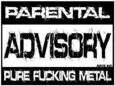 Parental Advisory: Pure Fucking Metal