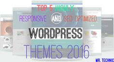 Here is the latest collection of all highly responisive and seo optimized wordpress themes 2016. For Latest updates on tech stay tuned to Mr. Technic