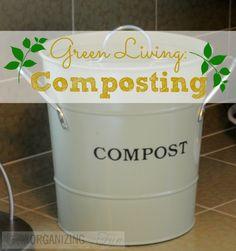 Green Living: Composting | OrganizingMadeFun.com
