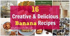 16 Creative and Delicious Banana Recipes