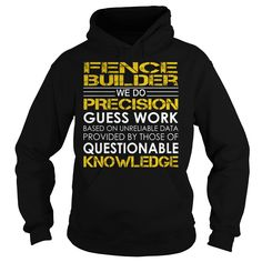 Fence Builder We Do Precision Guess Work Job Title TShirt
