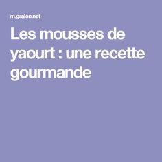 Les mousses de yaourt : une recette gourmande