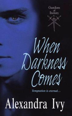 When Darkness Comes (Guardians of Eternity) by Alexandra Ivy, http://www.amazon.com/dp/B00598KJ0E/ref=cm_sw_r_pi_dp_qeJ6qb1X91YHR