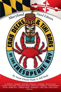 NEW BOOK LAUNCHED! We are pleased to announce the release of the Maryland edition of Crab Decks & Tiki Bars of the Chesapeake Bay.  The new book has a new look -- and 25% more crabby destinations.  Order online at www.crabdecksandtikibars.com today and get ready for your Chesapeake adventures!