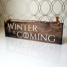 Winter is Coming Wood Sign – HollyWood & Twine