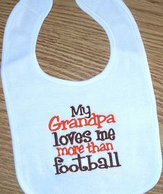 Football Baby Boy or Girl Bib - My Grandpa loves me more than football