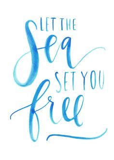 let the sea set you free // quote