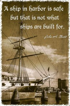 "Get out there and - we weren't built to stay in one place! Get out of your safe harbor and explore the world! ""A Ship in harbor is safe, but that's not what ships are built for"" Quotable Quotes, True Quotes, Motivational Quotes, Inspirational Quotes, Sweet Quotes, Love Me Quotes, Sweet Sayings, Best Travel Quotes, Quotes And Notes"