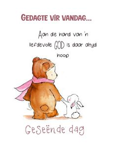 Good Morning Messages, Good Morning Wishes, Good Morning Quotes, Lekker Dag, God Is, Goeie More, Morning Blessings, Afrikaans, Words