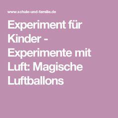 Experiment für Kinder - Experimente mit Luft: Magische Luftballons