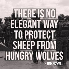 """""""There is no elegant way to protect sheep from hungry wolves."""" -Unknown #tbt"""