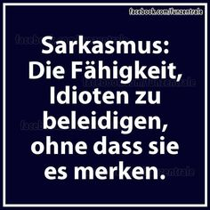 Sarkasme: Evnen til at fornærme idioter uden at indse det. Osho, Funny Quotes, Life Quotes, German Quotes, True Words, Funny Moments, Quotations, How Are You Feeling, Jokes