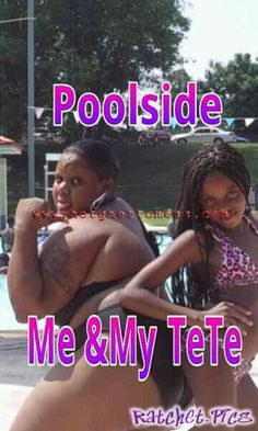Poolside me and tete - funny ghetto pictures, funny pictures, ratchet pictures