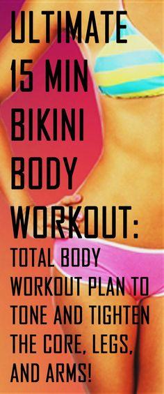 15 Min Bikini Body Workout: Total Body Workout Plan To Tone And Tighten The Core, Legs, And Arms. #workout #fitness #exercise #fullbodyworkout #bikinibody #getfit