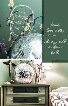 leave love notes // add a disco ball