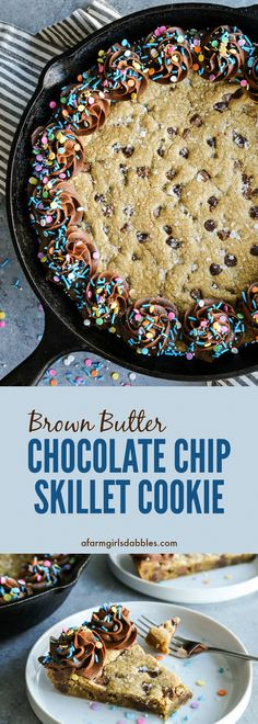 Brown Butter Chocolate Chip Skillet Cookie from afarmgirlsdabbles.com - a chocolate chip cookie baked in a skillet with chocolate buttercream frosting and sprinkles #chocolatechipcookie #skilletcookie