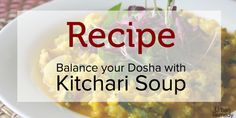 Kitchari soup recipe Urban Remedy! Healthy Indian food can be easy!