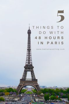 48 hours in Paris… 5 essential things to do
