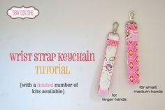 Wrist Strap Keychain (in two sizes) Tutorial and Kit! — Sew Can She   Free Daily Sewing Tutorials