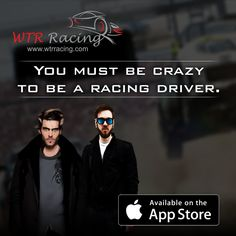 You must be crazy to be a racing driver Download the WTR Racing app here https://itunes.apple.com/WebObj…/MZStore.woa/…/viewSoftware…