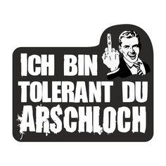 1691299-nu31lsldjovs-14471_ich_bin_tolerant_du_arschloch-large.png (800×800)