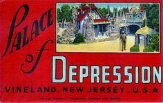 Palace of Depression • Vineland, New Jersey