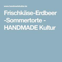 Frischkäse-Erdbeer-Sommertorte - HANDMADE Kultur