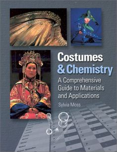 Costumes & Chemistry: A Comprehensive Guide to Materials and Applications: Sylvia Moss: 9780896762145: Amazon.com: Books