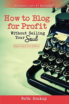 How to Blog for Profit (Without Selling Your Soul) - Book Review + A Little R & R Wednesdays - a linky party #52 - A Little R & R