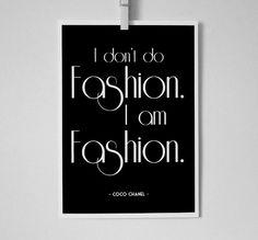 [br] eu não faço moda. Eu sou moda. Coco Chanel