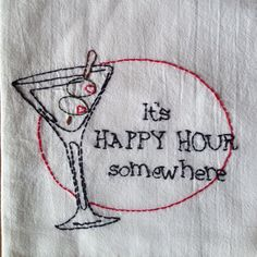 It's Happy Hour Somewhere  hand embroidered by StrongArtsAndCrafts