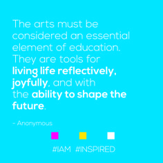 We love the arts in the education! #IAM #INSPIRED