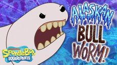 Why the ALASKAN BULL WORM Episode is One of the Greatest | SpongeBob