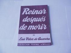 Reinar después de morir : drama en tres jornadas / de Luis Vélez de Guevara - Madrid : Escelicer, D.L. 1960